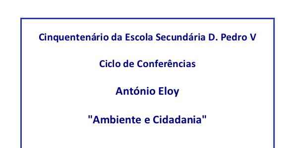 Ciclo de Conferências comemorativo do Cinquentenário da Escola Secundária D. Pedro V :: Ambiente e Cidadania