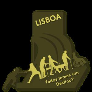 Lisboa, Todos Temos um Destino?